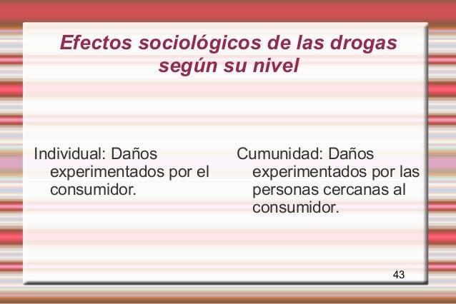 Efectos sociológicos de las drogas             según su nivelIndividual: Daños         Cumunidad: Daños  experimentados po...