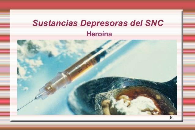 Sustancias Depresoras del SNC            Heroína                                8