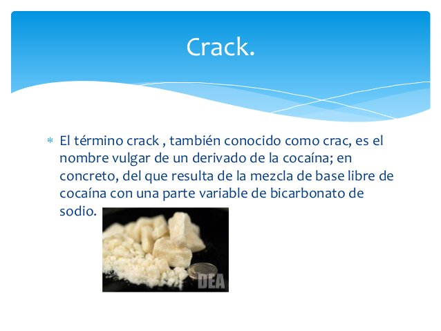 El término crack , también conocido como crac, es elnombre vulgar de un derivado de la cocaína; enconcreto, del que result...