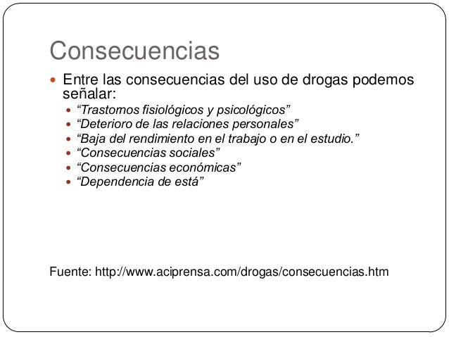 """Consecuencias  Entre las consecuencias del uso de drogas podemos señalar:  """"Trastornos fisiológicos y psicológicos""""  """"D..."""