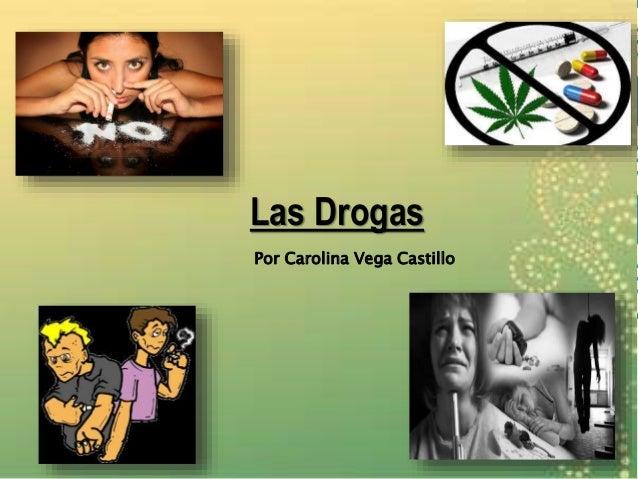 Las Drogas Por Carolina Vega Castillo