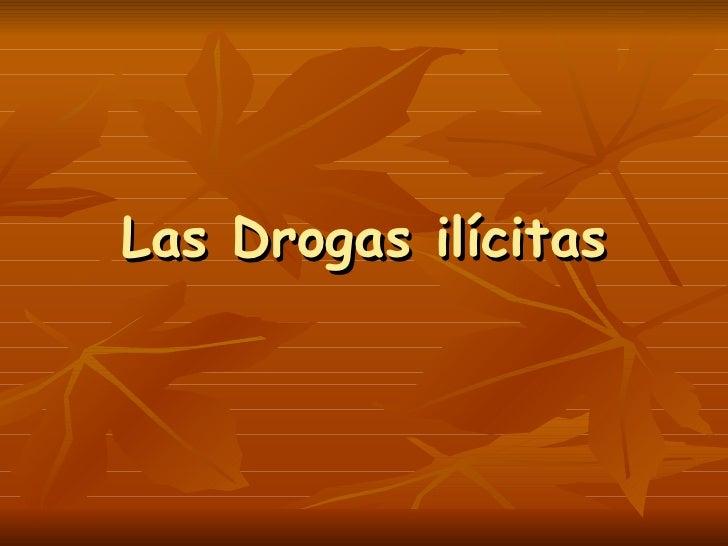 Las Drogas ilícitas