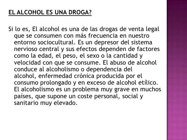 EL ALCOHOL ES UNA DROGA?Si lo es, El alcohol es una de las drogas de venta legal  que se consumen con más frecuencia en nu...