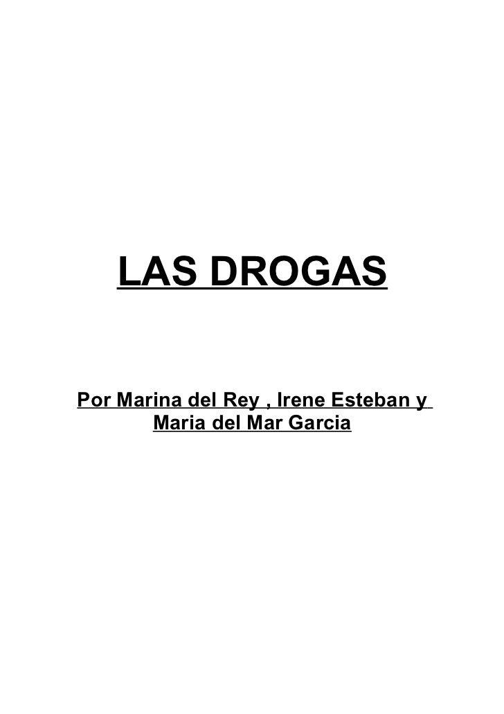 LAS DROGASPor Marina del Rey , Irene Esteban y       Maria del Mar Garcia