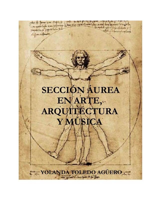 SECCIÓN ÁUREA EN ARTE, ARQUITECTURA Y MÚSICA  YOLANDA TOLEDO AGÜERO