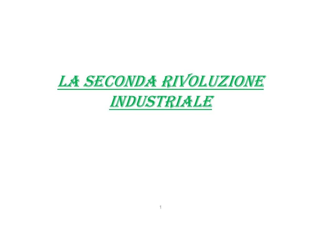 LA SECONDA RIVOLUZIONE       INDUSTRIALE               1