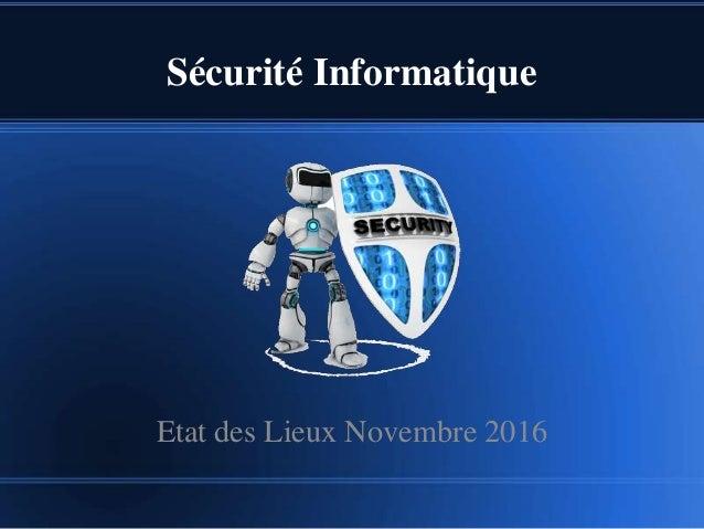 Sécurité Informatique Etat des Lieux Novembre 2016