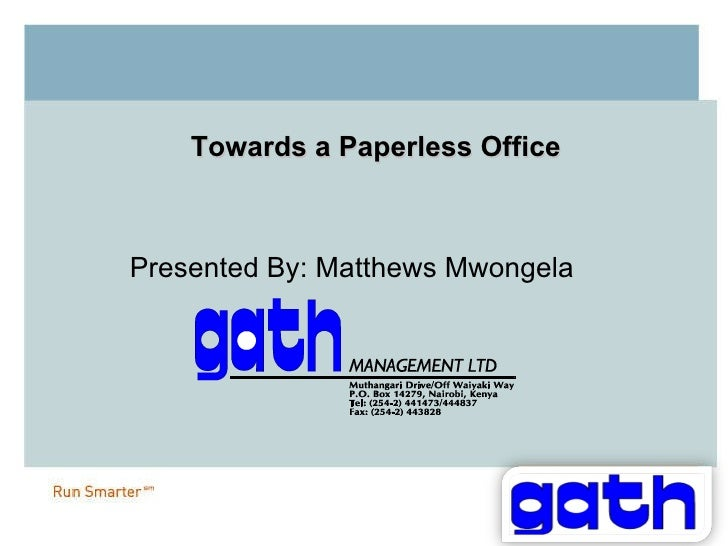 Towards a Paperless Office Presented By: Matthews Mwongela