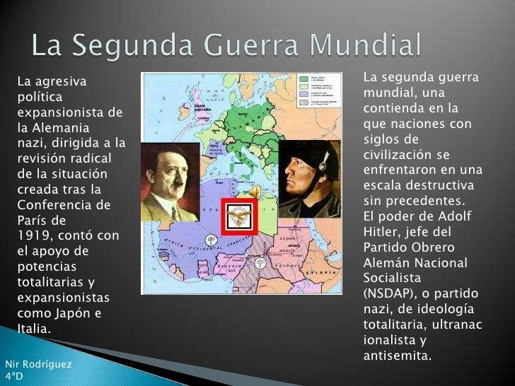 La segunda guerra   La agresiva                         mundial, una   política                         contienda en la   ...