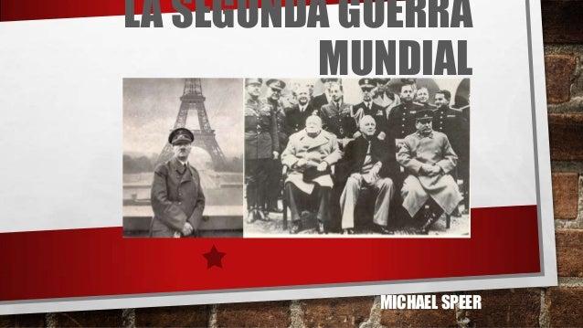 LA SEGUNDA GUERRA MUNDIAL MICHAEL SPEER