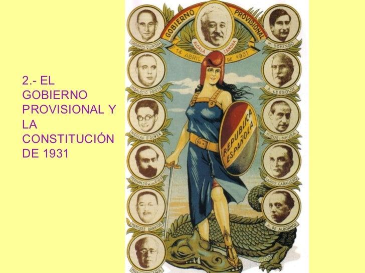 2.- EL GOBIERNO PROVISIONAL Y LA CONSTITUCIÓN DE 1931