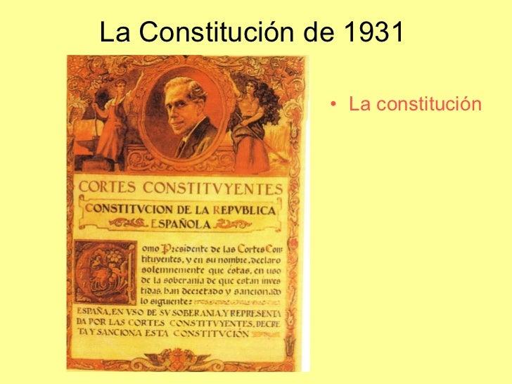 La Constitución de 1931 <ul><li>La constitución de 1931 </li></ul>