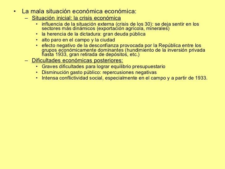 <ul><li>La mala situación económica económica: </li></ul><ul><ul><li>Situación inicial: la crisis económica </li></ul></ul...