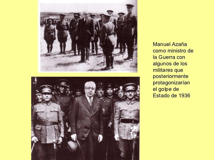 Manuel Azaña como ministro de la Guerra con algunos de los militares que posteriormente protagonizarían el golpe de Estado...