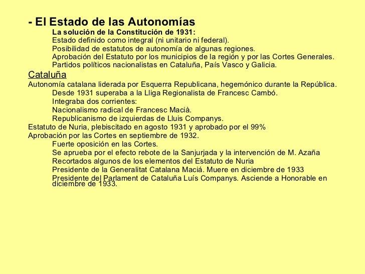 <ul><li>- El Estado de las Autonomías </li></ul><ul><li>La solución de la Constitución de 1931: </li></ul><ul><li>Estado d...