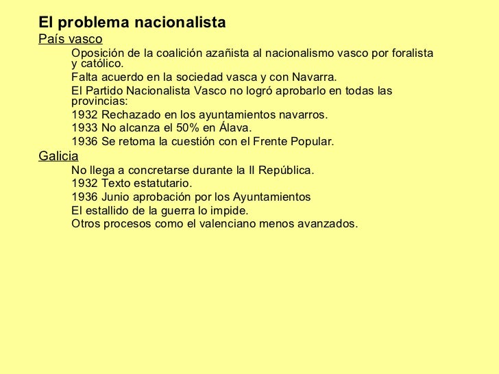 <ul><li>El problema nacionalista </li></ul><ul><li>País vasco </li></ul><ul><li>Oposición de la coalición azañista al naci...