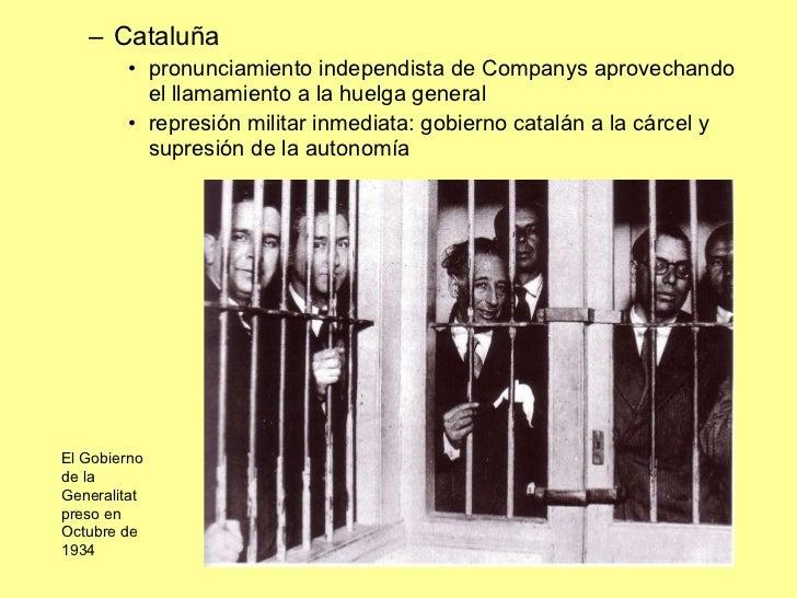<ul><ul><li>Cataluña </li></ul></ul><ul><ul><ul><li>pronunciamiento independista de Companys aprovechando el llamamiento a...
