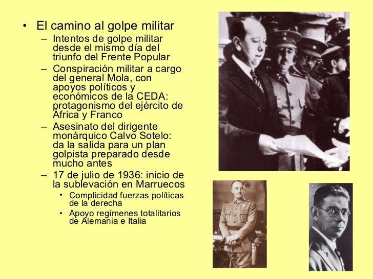 <ul><li>El camino al golpe militar </li></ul><ul><ul><li>Intentos de golpe militar desde el mismo día del triunfo del Fren...