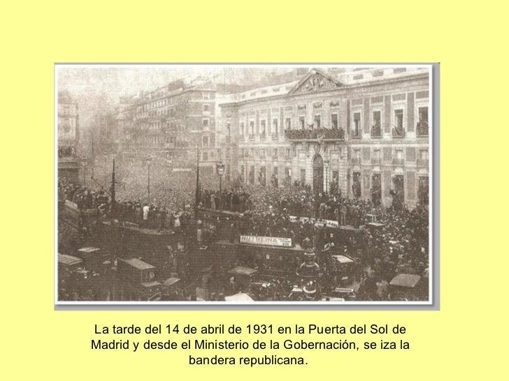 La tarde del 14 de abril de 1931 en la Puerta del Sol de Madrid y desde el Ministerio de la Gobernación, se iza la bandera...