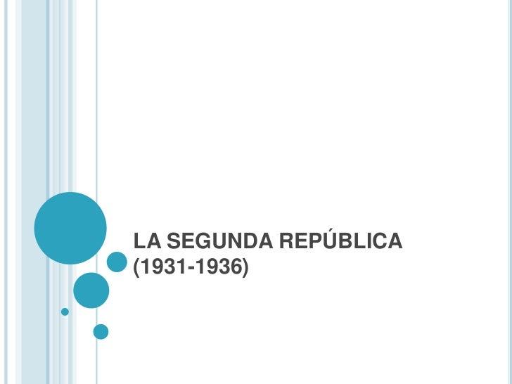 LA SEGUNDA REPÚBLICA(1931-1936)