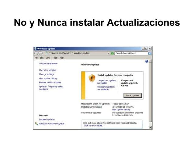 No y Nunca instalar Actualizaciones