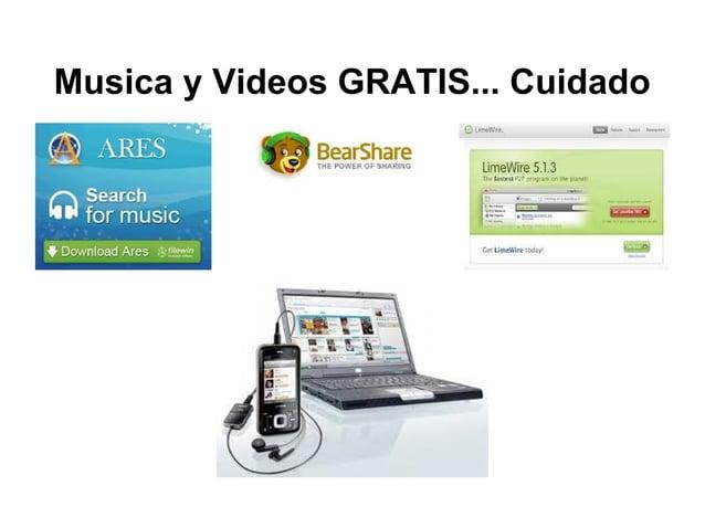 Musica y Videos GRATIS... Cuidado