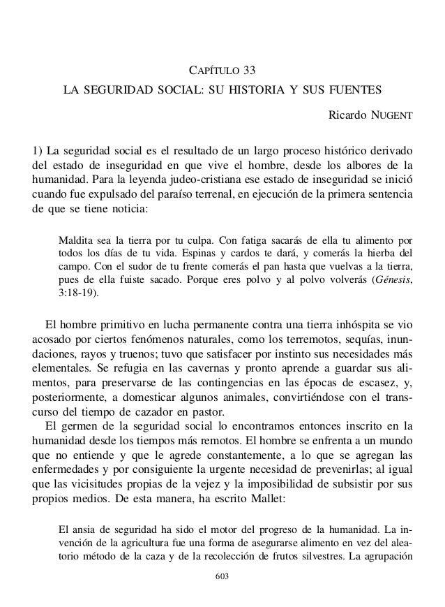 CAPÍTULO 33 LA SEGURIDAD SOCIAL: SU HISTORIA Y SUS FUENTES Ricardo NUGENT 1) La seguridad social es el resultado de un lar...