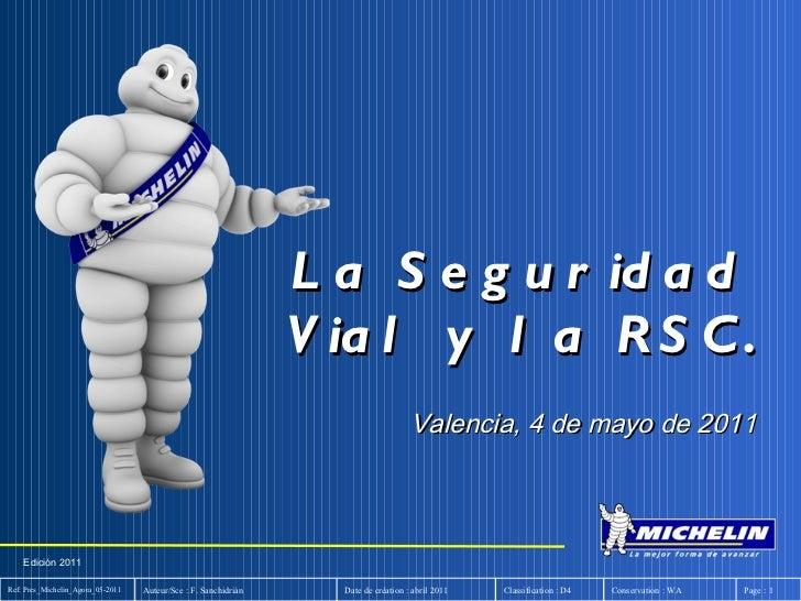 Edición 2011 La Seguridad Vial y la RSC. Valencia, 4 de mayo de 2011