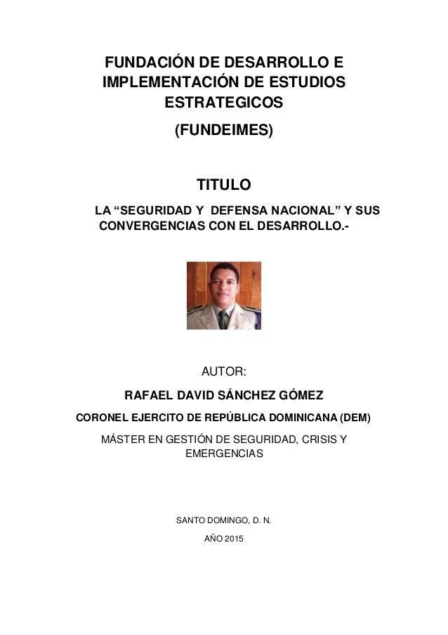 """FUNDACIÓN DE DESARROLLO E IMPLEMENTACIÓN DE ESTUDIOS ESTRATEGICOS (FUNDEIMES) TITULO LA """"SEGURIDAD Y DEFENSA NACIONAL"""" Y S..."""