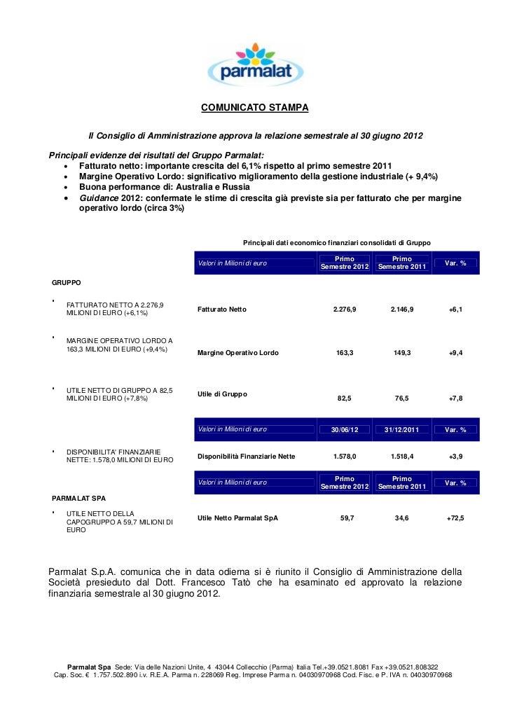 COMUNICATO STAMPA           Il Consiglio di Amministrazione approva la relazione semestrale al 30 giugno 2012Principali ev...