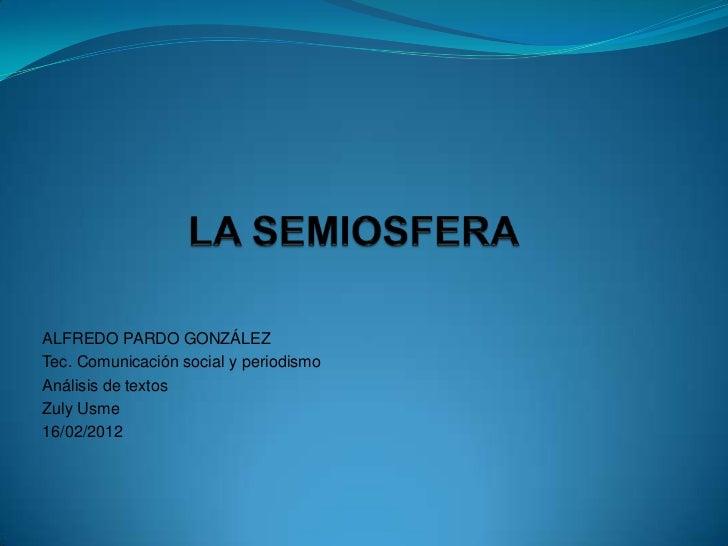 ALFREDO PARDO GONZÁLEZTec. Comunicación social y periodismoAnálisis de textosZuly Usme16/02/2012
