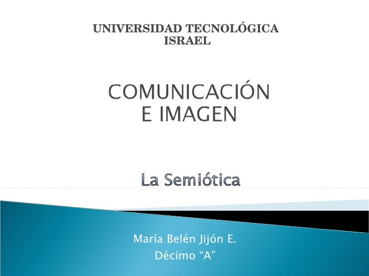 "María Belén Jijón E. Décimo ""A"" UNIVERSIDAD TECNOLÓGICA  ISRAEL"
