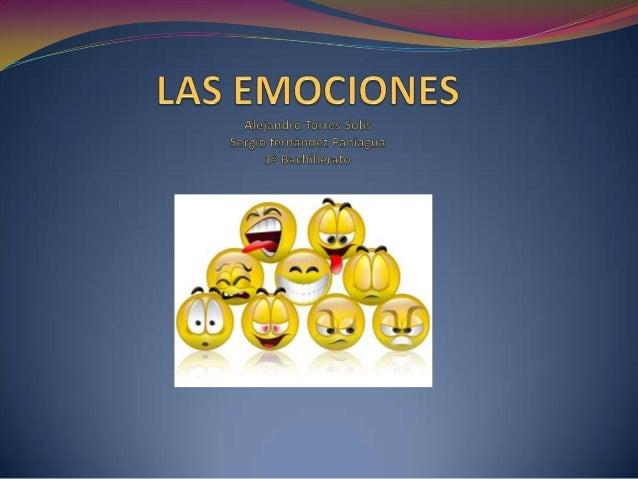 Las emociones son reacciones psicofisiológicas que representan modos deadaptación a ciertos estímulos del hombre cuando ve...