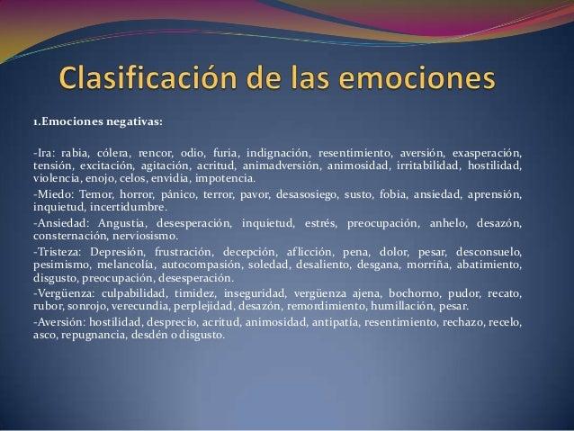 2.Emociones positivas:-Alegría: entusiasmo, euforia, excitación, contento, deleite, diversión, placer, estremecimiento,gra...