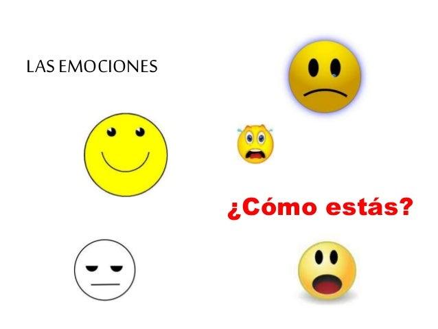 LAS EMOCIONES ¿Cómo estás?