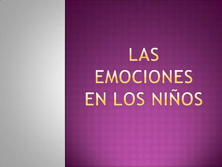 LAS EMOCIONES EN LOS NIÑOS<br />