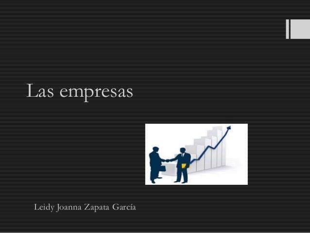 Las empresas Leidy Joanna Zapata García