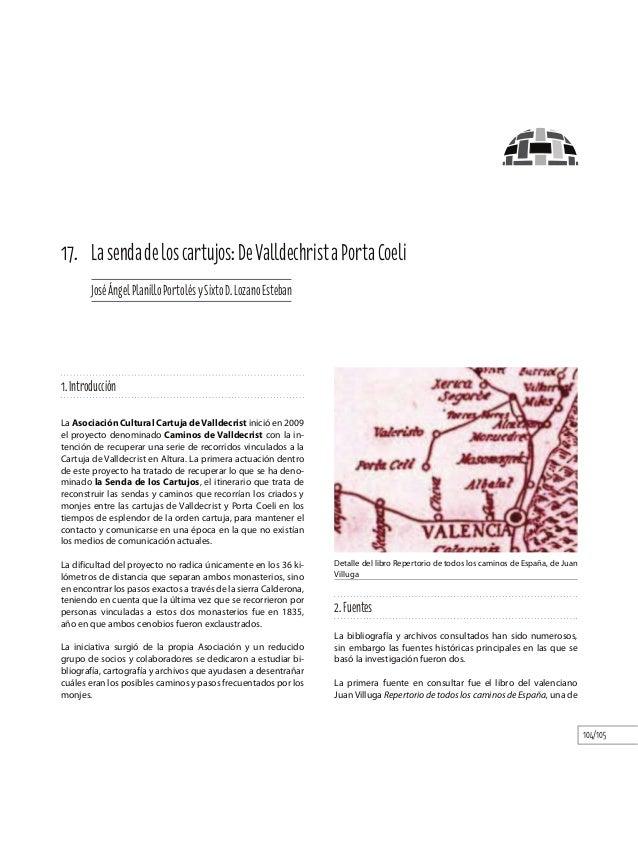 104/105 1.Introducción La Asociación Cultural Cartuja deValldecrist inició en 2009 el proyecto denominado Caminos de Valld...