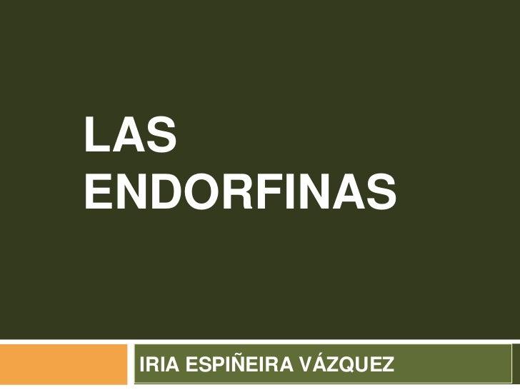 LASENDORFINAS IRIA ESPIÑEIRA VÁZQUEZ