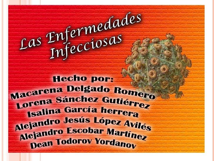 ÍNDICE1- Definición de enfermedad infecciosa.2- Características de las enfermedades infecciosas.3- ¿Cómo se transmite una ...