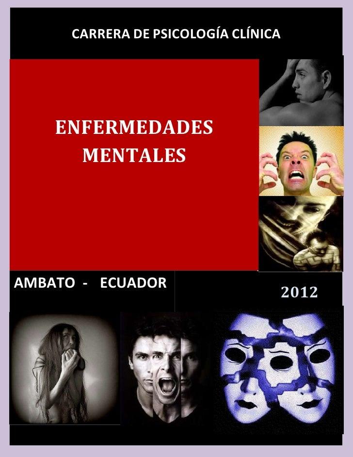 CARRERA DE PSICOLOGÍA CLÍNICA    ENFERMEDADES      MENTALESAMBATO - ECUADOR                                  2012