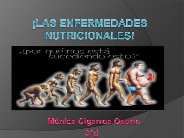 Las enfermedades nutricionales!