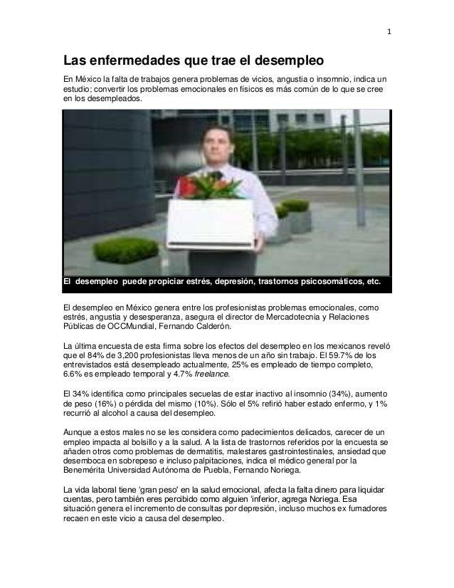 1  Las enfermedades que trae el desempleo En México la falta de trabajos genera problemas de vicios, angustia o insomnio, ...