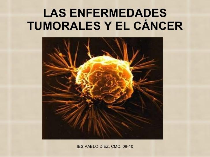 LAS ENFERMEDADES TUMORALES Y EL CÁNCER