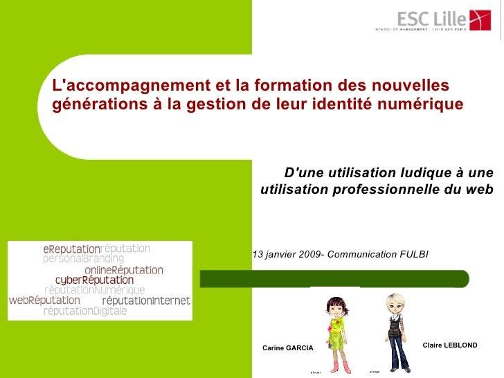 L'accompagnement et la formation des nouvelles générations à la gestion de leur identité numérique    D'une utilisation...