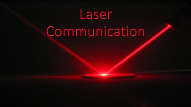 Introduction • Laser communications systems are wireless connections through the atmosphere. • Use Laser Beams to transmit...