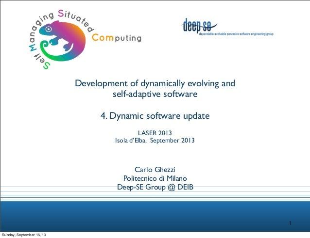 Development of dynamically evolving and self-adaptive software 4. Dynamic software update LASER 2013 Isola d'Elba, Septemb...