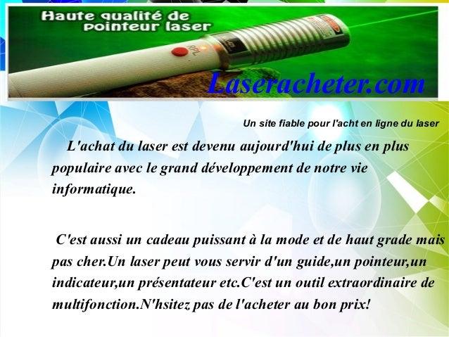 Laseracheter.com                              Un site fiable pour lacht en ligne du laser  Lachat du laser est devenu aujo...