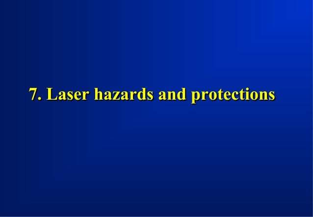 Hazards to the eye The retina The directionality of a laser beam permits the ray to be focused to an extremely small spot ...