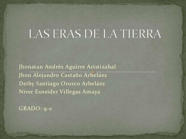 Jhonatan Andrés Aguirre AristizabalJhon Alejandro Castaño ArbeláezDeiby Santiago Orozco ArbeláezNiver Esneider Villegas Am...